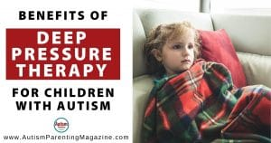 Benefits of Deep Pressure Therapy for Children with Autism