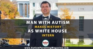 Man with Autism Makes History as White House Intern