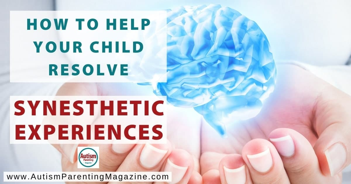 How to Help Your Child Resolve Synesthetic Experiences