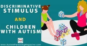 Discriminative Stimulus and Children with Autism