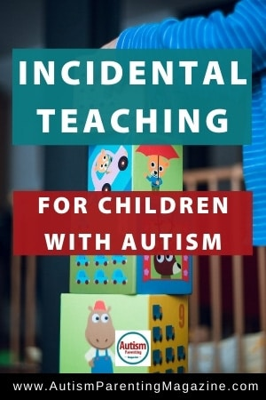 Incidental Teaching for Children with Autism