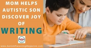 Mom Helps Autistic Son Discover Joy of Writing