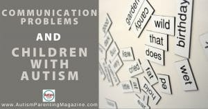 Communication Problems and Children with Autism