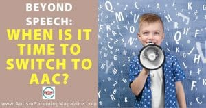 Beyond Speech: When is it time to switch to AAC?