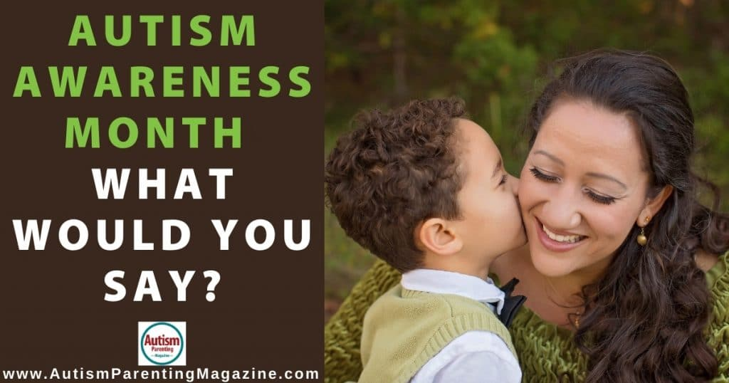 Autism Awareness Month: What Would You Say?