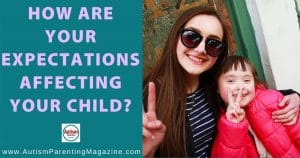 How Are Your Expectations Affecting Your Child?