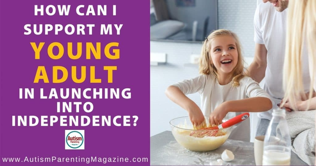 How Can I Support My Young Adult in Launching into Independence?