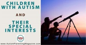 Children with Autism and Their Special Interests