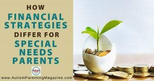 How Financial Strategies Differ When You have a Child with Special Needs