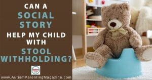 Can A Social Story Help My Child with Stool Withholding?