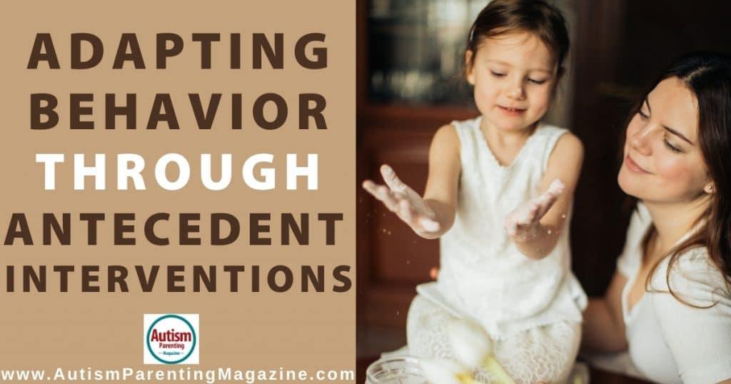 Adapting Behavior Through Antecedent Interventions