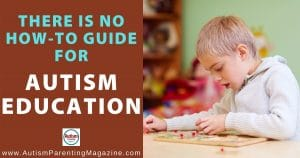 There is No How-To Guide for Autism Education