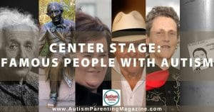Center Stage: Famous People With Autism