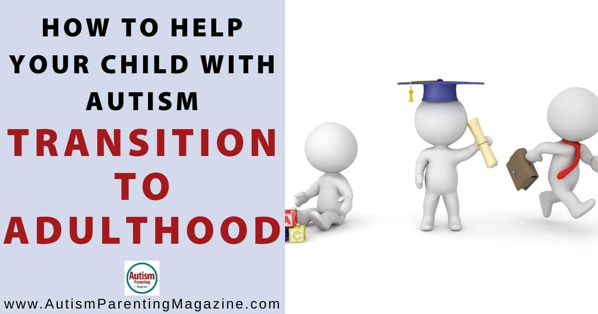 How to Help Your Child with Autism Transition to Adulthood