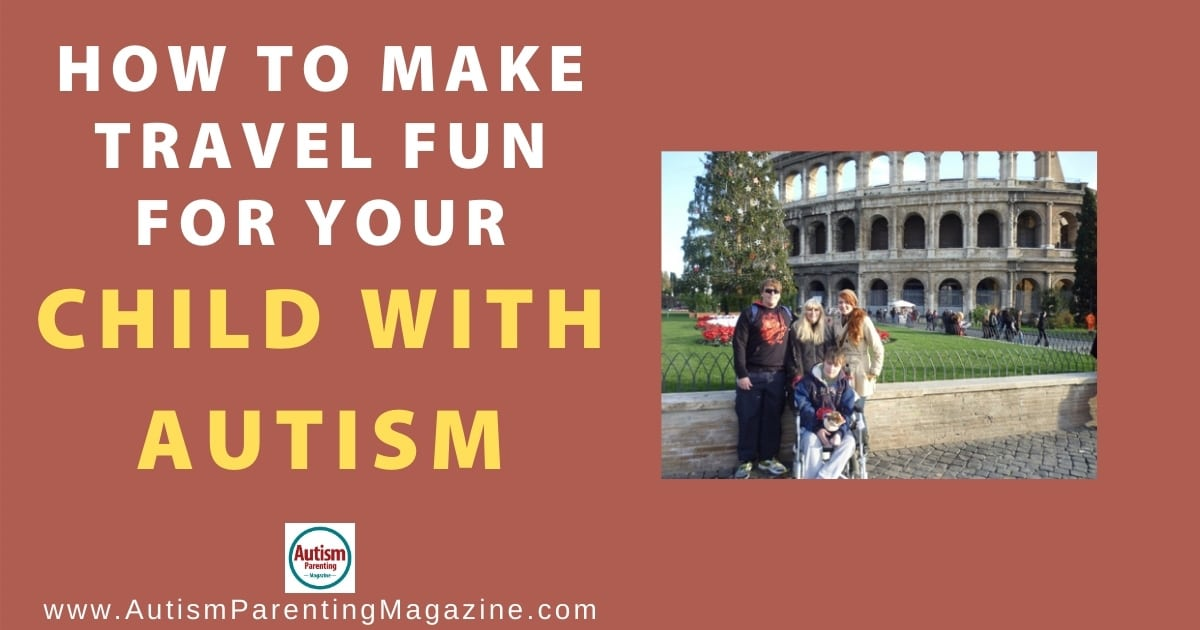 How to Make Travel Fun for Your Child with Autism