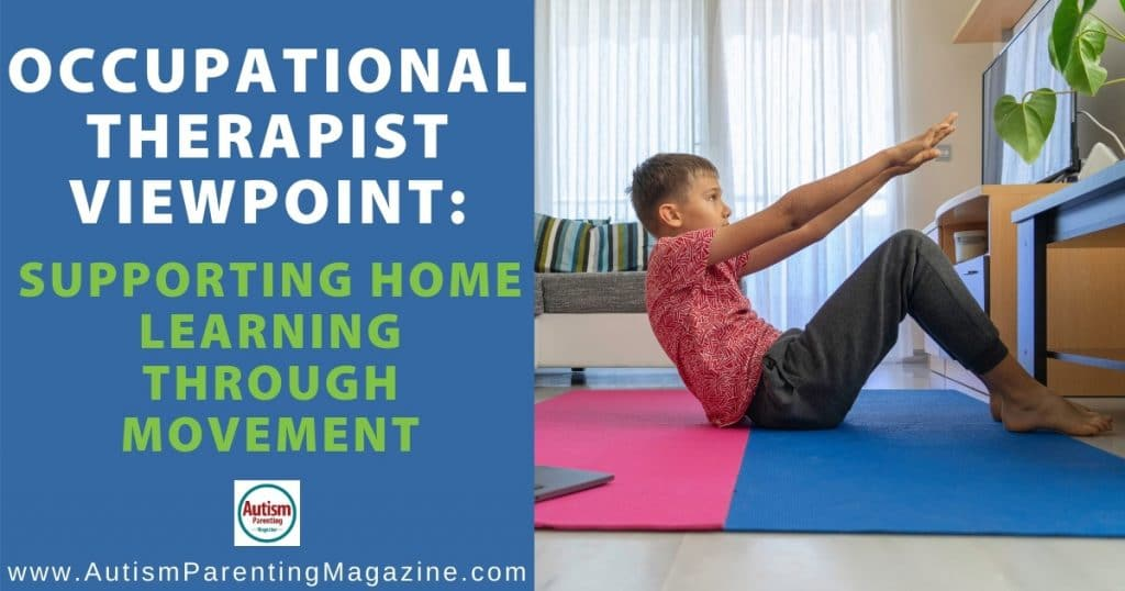 Occupational Therapist Viewpoint: Supporting Home Learning Through Movement