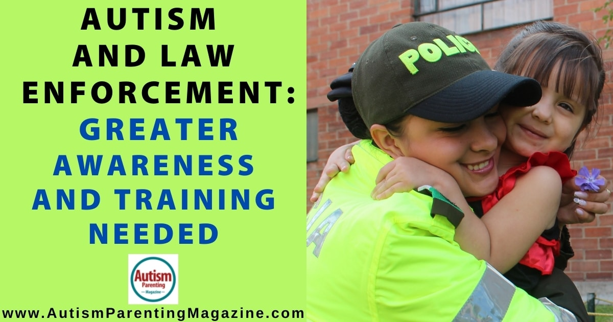 Autism and Law Enforcement: Greater Awareness and Training Needed