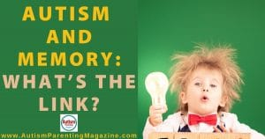 Autism and Memory: What's the Link?