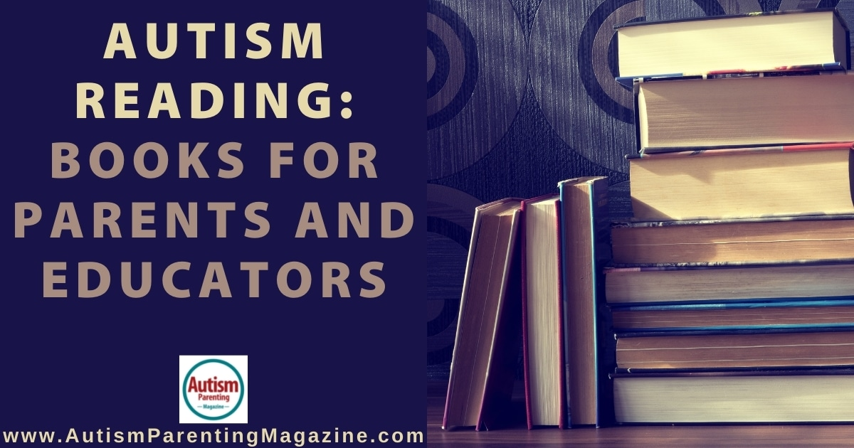Autism Reading: Books for Parents and Educators