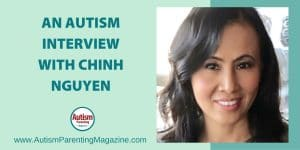 An AUTISM Interview with Chinh Nguyen