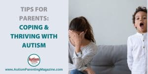 Tips For Parents: Coping & Thriving with Autism