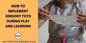 How to Implement Sensory Toys During Play and Learning