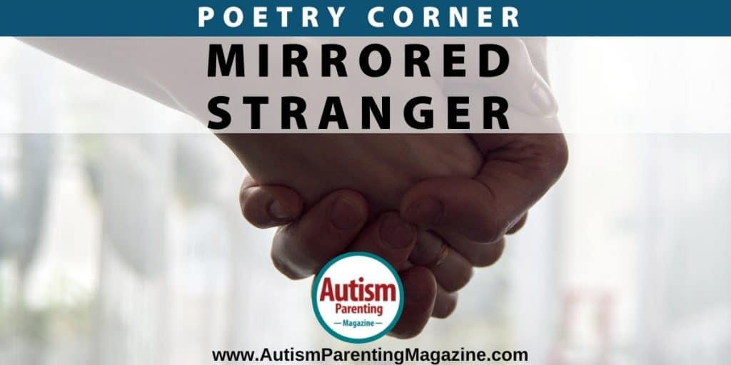 Poetry Corner: Mirrored Stranger