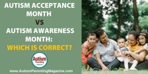 Autism Acceptance Month vs Autism Awareness Month: Which is Correct? https://www.autismparentingmagazine.com/autism-acceptance-vs-autism-awareness/