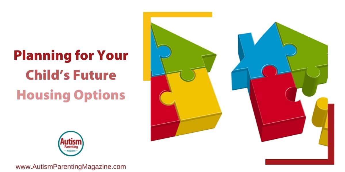 future housing plan autistic child