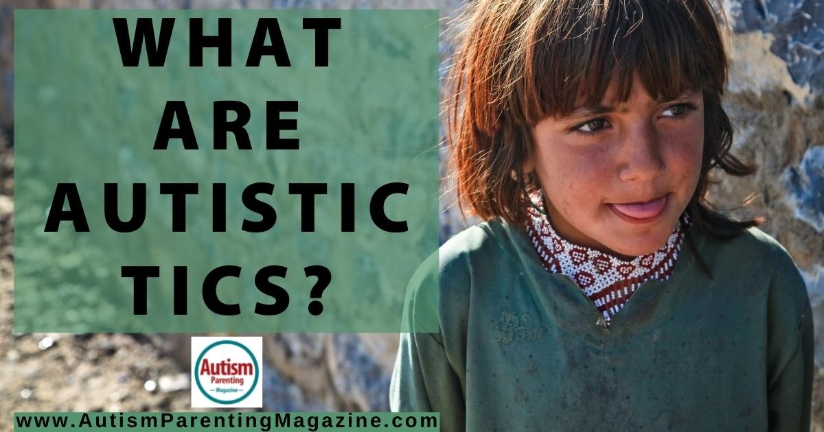 What are Autistic Tics?