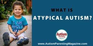 What is Atypical Autism? https://autismparentingmagazine.com/atypical-autism