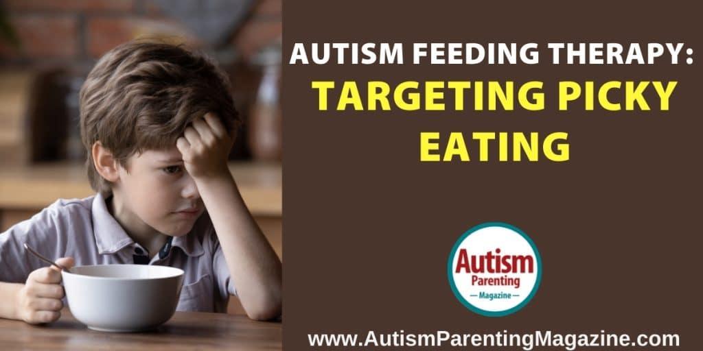 Autism Feeding Therapy: Targeting Picky Eating https://autismparentingmagazine.com/autism-feeding-therapy