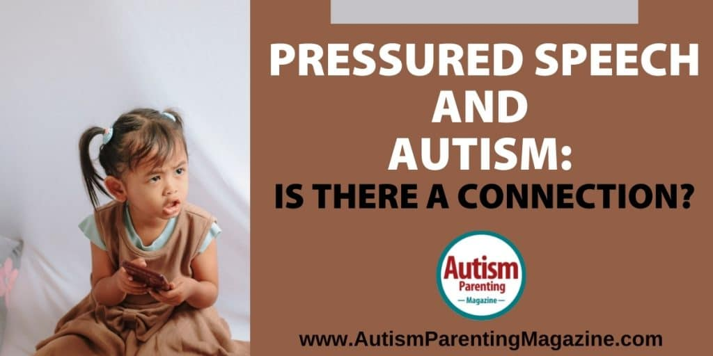 Pressured Speech and Autism: Is There a Connection? https://www.autismparentingmagazine.com/pressured-speech-autism/