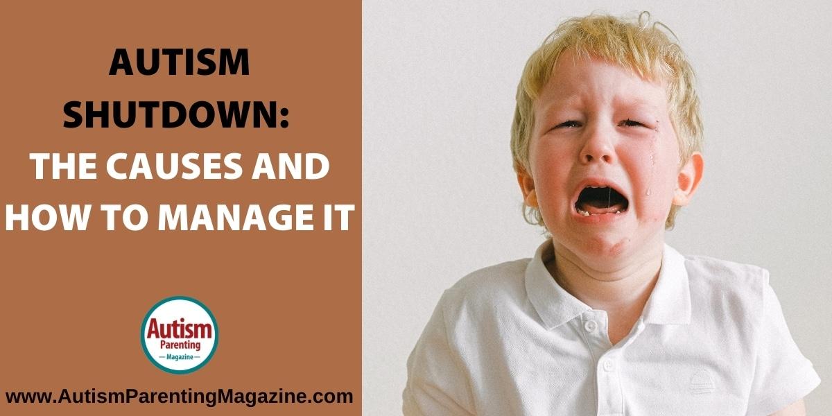 Autism Shutdown: The Causes and How to Manage It https://www.autismparentingmagazine.com/manage-autism-shutdown