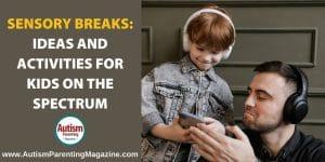 Sensory Breaks: Ideas and Activities for Kids on the Spectrum https://www.autismparentingmagazine.com/sensory-break-activities/