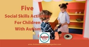 A psychology and mental health expert shares her top tips for how you can help your autistic child develop good social skills.