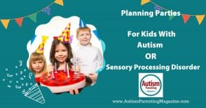 Seven party planning ideas to prepare your little one with autism or sensory needs for social events.