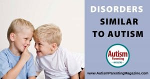 Disorders similar to autism are often mistaken for autism, a summary of these disorders are provided.