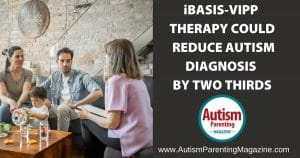 iBASIS-VIPP Therapy Could Reduce Autism Diagnosis By Two Thirds
