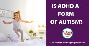 Is ADHD a form of autism?
