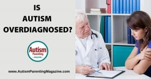 Is autism overdiagnosed by physicians? An analysis on whether this is true or not.