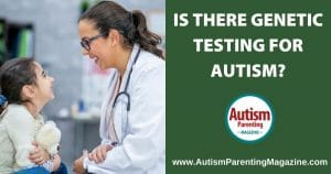 Is There Genetic Testing for Autism?