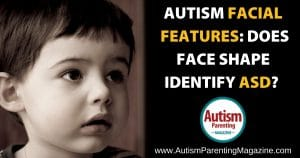 Autism Facial Features: Does Face Shape Identify ASD?