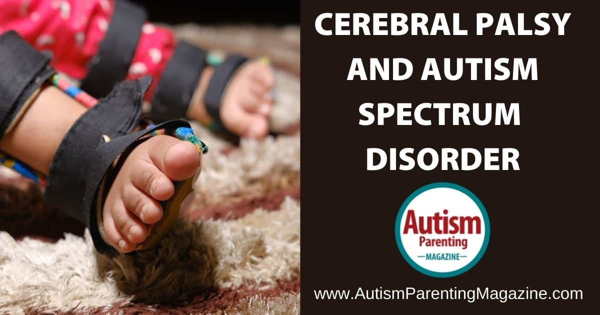Cerebral Palsy and Autism Spectrum Disorder