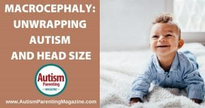 Macrocephaly: Unwrapping Autism and Head Size